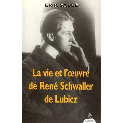 La Vie et l'Oeuvre de René Schwaller de Lubicz