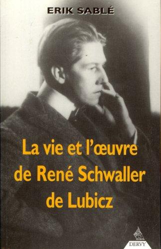 La Vie et l'Oeuvre de René Schwaller de Lubicz par Erik Sablé