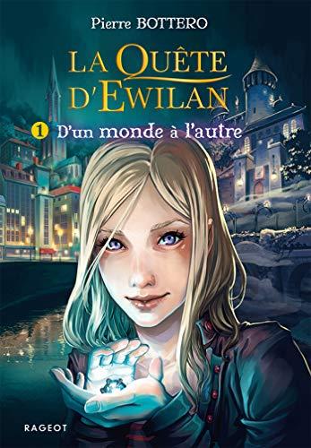 La quête d'Ewilan T1 : D'un monde à l'autre (Poche)