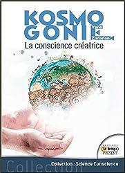 Kosmogonie - La conscience créatrice