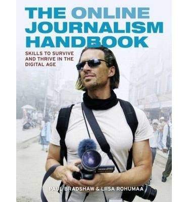 The Online Journalism Handbook: Skills to Survive and Thrive in the Digital Age (Longman Practical Journalism Series) (Paperback) - Common