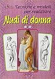 Tecniche e modelli per realizzare nudi di donna