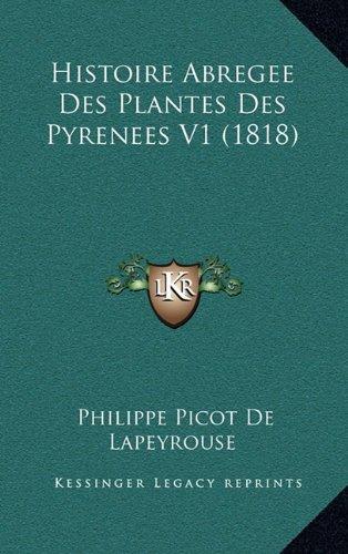 Histoire Abregee Des Plantes Des Pyrenees V1 (1818)