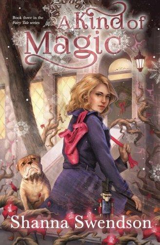 A Kind of Magic (Fairy Tale) (Volume 3) by Shanna Swendson (2015-11-23)