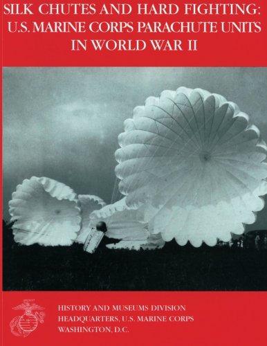 Silk Chutes and Hard Fighting:  U.S. Marine Corps Parachute Units in World War II - Chute Unit