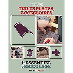 Toiture : Tuiles plates, accessoires (L'essentiel du bricolage)