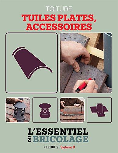 toiture-tuiles-plates-accessoires-lessentiel-du-bricolage
