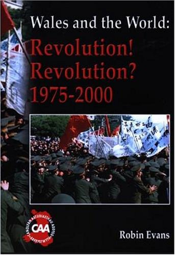 Wales and the world : revolution! revolution? 1975-2000