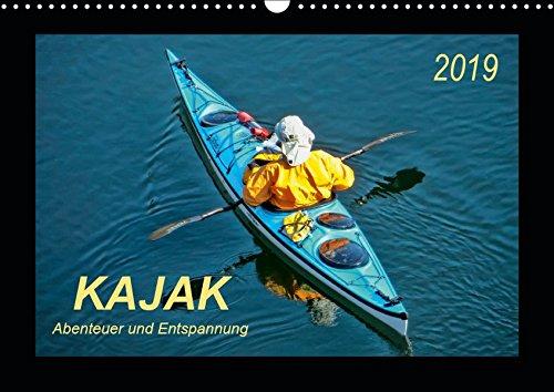 Kajak - Abenteuer und Entspannung (Wandkalender 2019 DIN A3 quer): Kajak, wilde Flüsse bezwingen oder ruhig über das Wasser gleiten - Abenteuer und ... (Monatskalender, 14 Seiten ) (CALVENDO Sport)