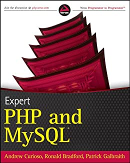 Expert PHP and MySQL by [Curioso, Andrew, Bradford, Ronald, Galbraith, Patrick]