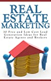 Real estate sales can provide you with an exciting and lucrative career. But like any other sales profession, you need to be able to market yourself and your services.This book is for all real estate agents and brokers who are in need of simple to ex...