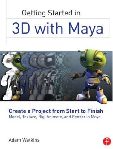 getting-started-in-3d-with-maya-create-a-project-from-start-to-finish-model-texture-rig-animate-and-