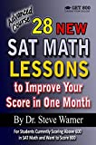 This Advanced Course from the 28 SAT Math Lessons series, for the revised SAT beginning March 2016, gives you all of Dr. Steve Warner's unique tips, tricks and tactics that he has developed over the last 14 years to get his strongest students from a ...