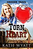 Torn Heart: (Oregon Trail Series Book 3)