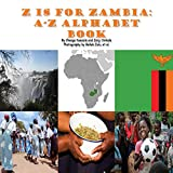 Z is for Zambia: A-Z Alphabet Book (English Edition)