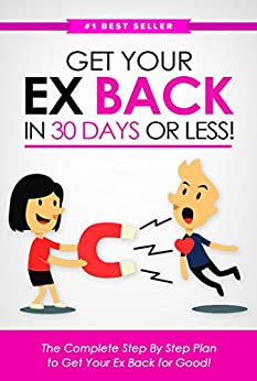 Get Your Ex BACK in 30 Days or Less! The Complete Step By Step Plan to Get Your Ex Back for Good by [Monroe, Eric]