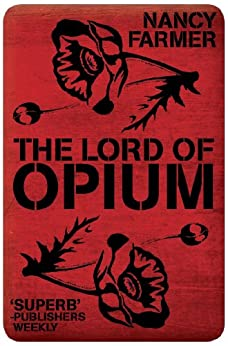 Lord of Opium (House of the Scorpion) by [Farmer, Nancy]
