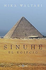 Sinuhé, el egipcio par Mika Waltari