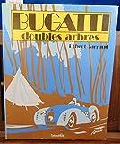 Bugatti - Doubles arbres