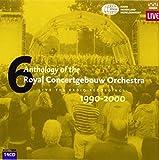 Anthology of the Royal Concertgebouw Orchestra No. 6 1990-2000