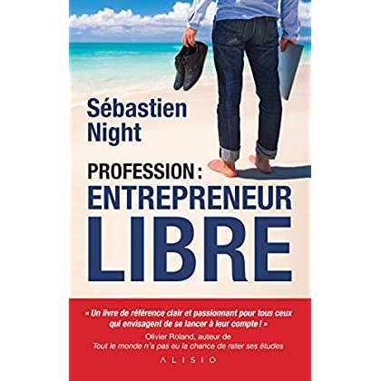 Profession : Entrepreneur Libre