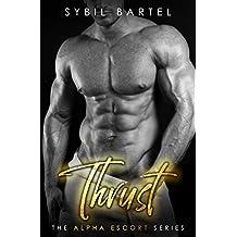 Thrust (The Alpha Escort Series) (English Edition)