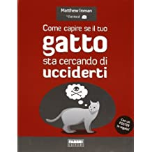 Come capire se il tuo gatto sta cercando di ucciderti. Con poster by Matthew Inman (2013-01-01)