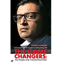 Arnab Goswami (The Game Changers: The People who Transformed India)
