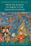 Anthology of Philosophy in Persia, Vol. V: From the School of Shiraz to the Twentieth Century (English Edition)