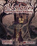 Ghostories: Supernatural Mystery Roleplaying by Brett M. Bernstein (2010-10-24)