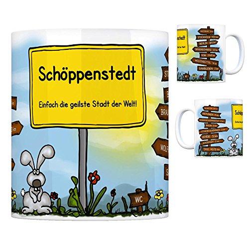 Schöppenstedt - Einfach die geilste Stadt der Welt Kaffeebecher Tasse Kaffeetasse Becher mug Teetasse Büro Stadt-Tasse Städte-Kaffeetasse Lokalpatriotismus Spruch kw Uehrde Wolfsburg Salzgitter Dorf-becher