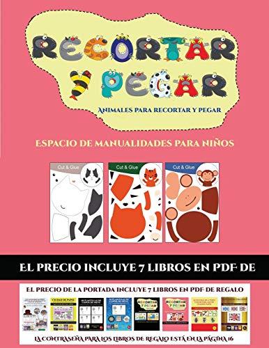 Espacio de manualidades para niños (Animales para recortar y pegar): 20 fichas de actividades infantiles de recortar y pegar diseñadas para ... de corte con tijera en niños de preescolar.