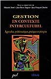 Gestion en contexte interculturel - Approches, problématiques, pratiques et plongées (1Cédérom)