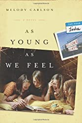 As Young As We Feel: A Novel (The Four Lindas) by Carlson, Melody (2010) Paperback