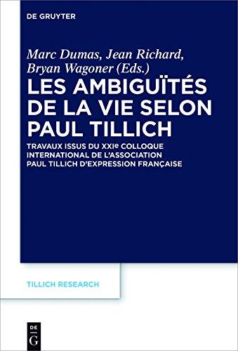 Les ambiguts de la vie selon Paul Tillich: Travaux issus du XXIe Colloque international de l'Association Paul Tillich d'expression franaise