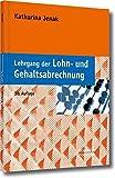 Lehrgang der Lohn- und Gehaltsabrechnung by Katharina Jenak (2015-02-16)