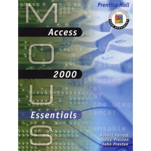 MOUS Essentials: Access 2000 by Robert Ferrett (2000-06-16)