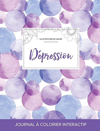 Journal de Coloration Adulte: Depression (Illustrations de Safari, Bulles Violettes) par Courtney Wegner