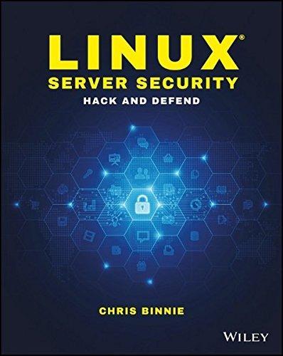 Linux Server Security: Hack and Defend by Chris Binnie (2016-05-16) par Chris Binnie