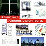 Le grand livre des croquis d'architectures