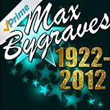 Max Bygraves 1922-2012