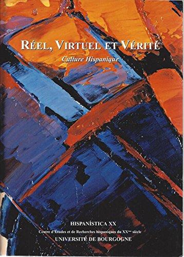Réel, virtuel et vérité : Culture hispanique (Hispanística XX)