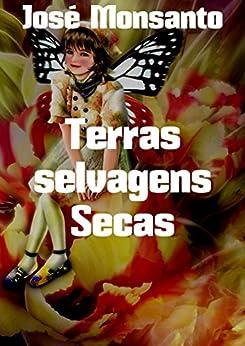 Terras Selvagens Secas por José  Monsanto epub