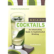 Killer Cocktails (Hands-Free Step-By-Step Guides) by David Wondrich (2005-05-03)