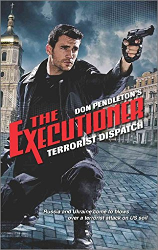 [Terrorist Dispatch] (By (author) Don Pendleton) [published: September, 2016]