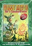 Willy Astor für's LacherFeuer: 32 akkuratkrasse Songs zum Selberspielen für Aloneunderholder
