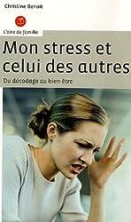 Mon stress et celui des autres : Du décodage au bien-être