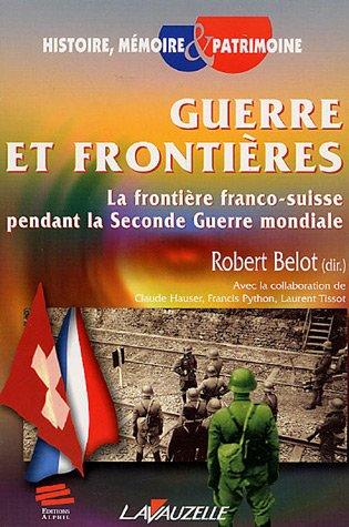 Guerre et frontières : la frontière franco-suisse pendant la Seconde guerre mondiale