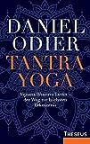 Tantra Yoga: Vijnana Bhairava Tantra ? der Weg zur höchsten Erkenntnis - Daniel Odier
