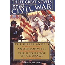 Three Great Novels of the Civil War: The Killer Angels / Andersonville / The Red Badge of Courage by Michael Shaara (1994-01-01)